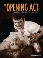 The Opening Act: Canadian Theatre History - 1945 - 1953